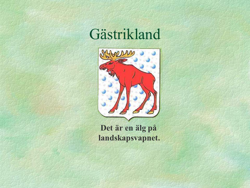 Gästrikland Det är en älg på landskapsvapnet.