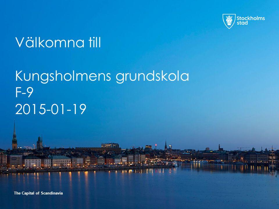 The Capital of Scandinavia Välkomna till Kungsholmens grundskola F-9 2015-01-19