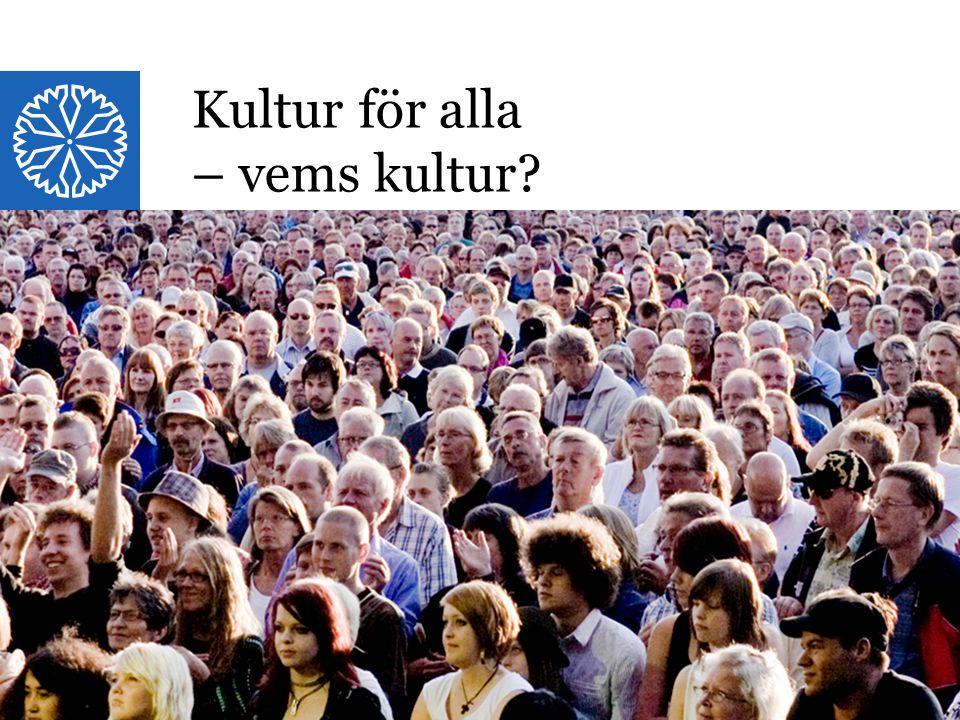 Landstinget i Östergötland Kultur för alla – vems kultur?