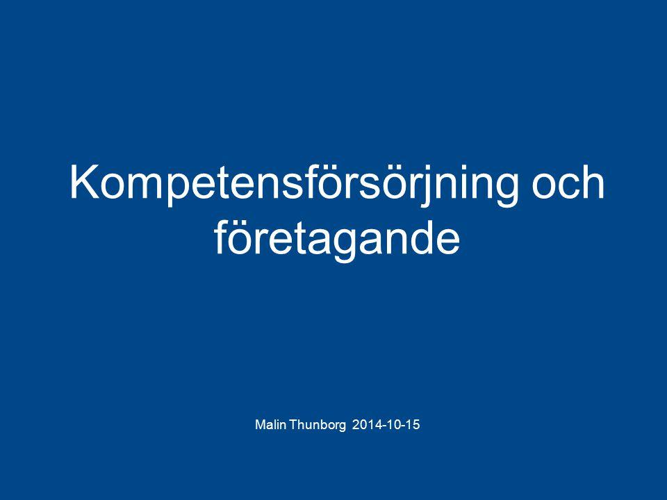 Landstinget i Östergötland Malin Thunborg 2014-10-15 Kompetensförsörjning och företagande