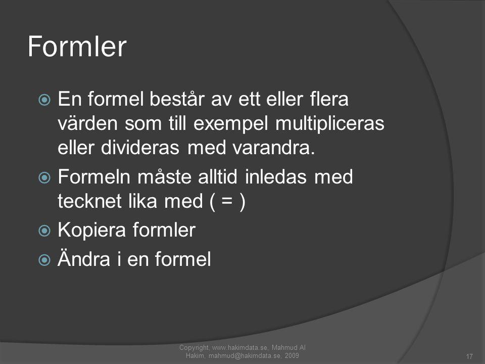 Formler  En formel består av ett eller flera värden som till exempel multipliceras eller divideras med varandra.
