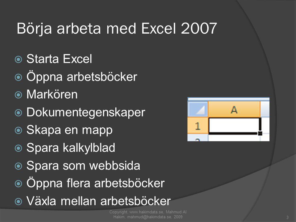 Sortera Copyright, www.hakimdata.se, Mahmud Al Hakim, mahmud@hakimdata.se, 2009 14