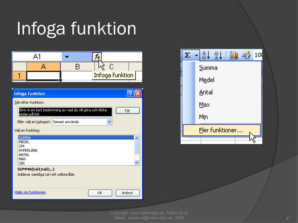 Infoga funktion 47 Copyright, www.hakimdata.se, Mahmud Al Hakim, mahmud@hakimdata.se, 2009
