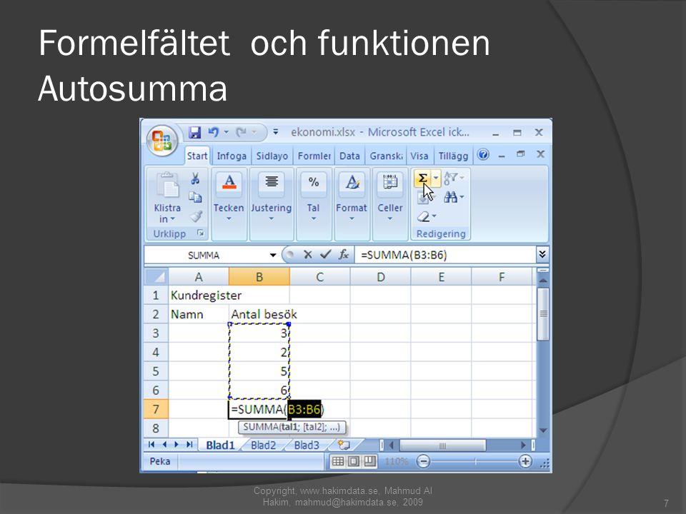 Formelfältet och funktionen Autosumma Copyright, www.hakimdata.se, Mahmud Al Hakim, mahmud@hakimdata.se, 2009 7