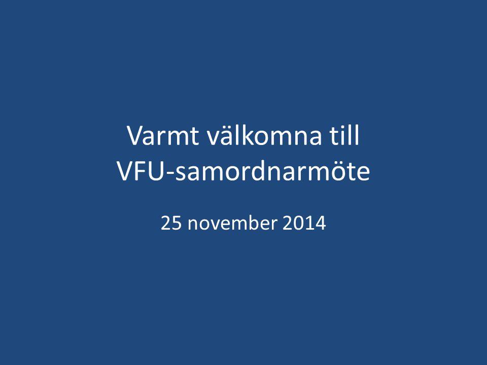 Varmt välkomna till VFU-samordnarmöte 25 november 2014