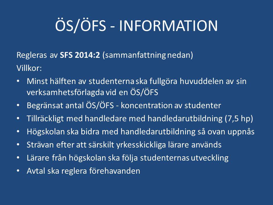 ÖS/ÖFS - INFORMATION Regleras av SFS 2014:2 (sammanfattning nedan) Villkor: Minst hälften av studenterna ska fullgöra huvuddelen av sin verksamhetsför