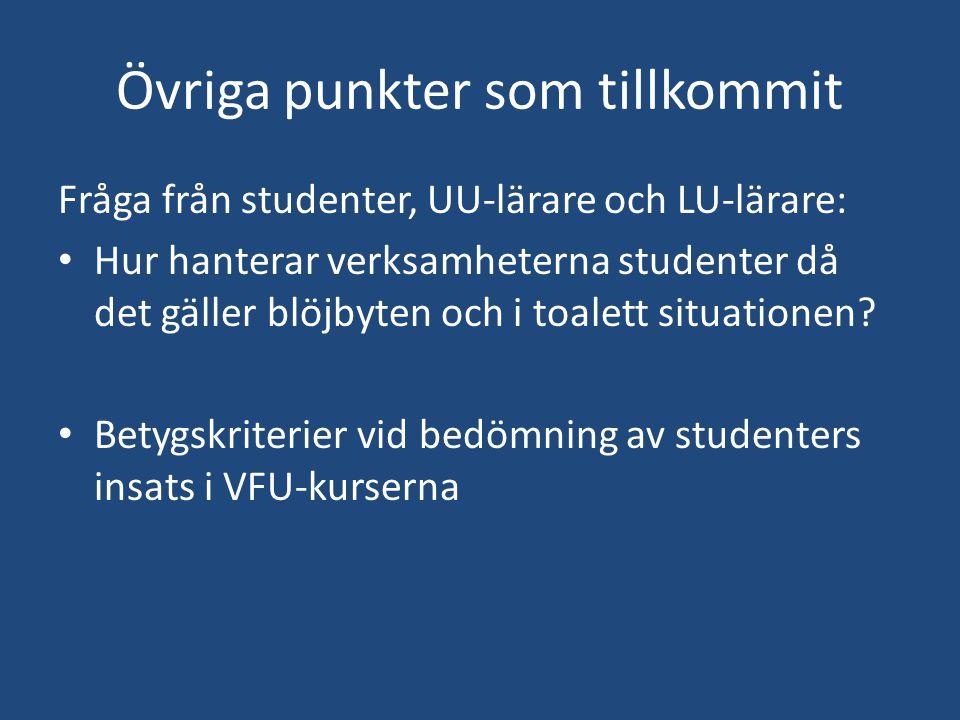 Övriga punkter som tillkommit Fråga från studenter, UU-lärare och LU-lärare: Hur hanterar verksamheterna studenter då det gäller blöjbyten och i toale