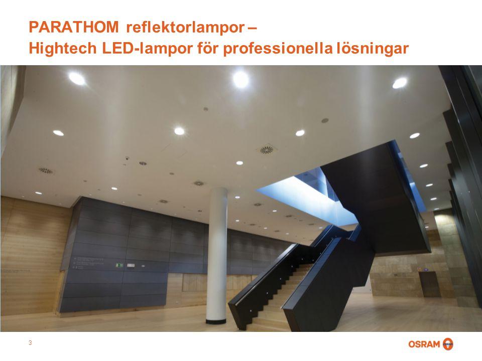 3 PARATHOM reflektorlampor – Hightech LED-lampor för professionella lösningar