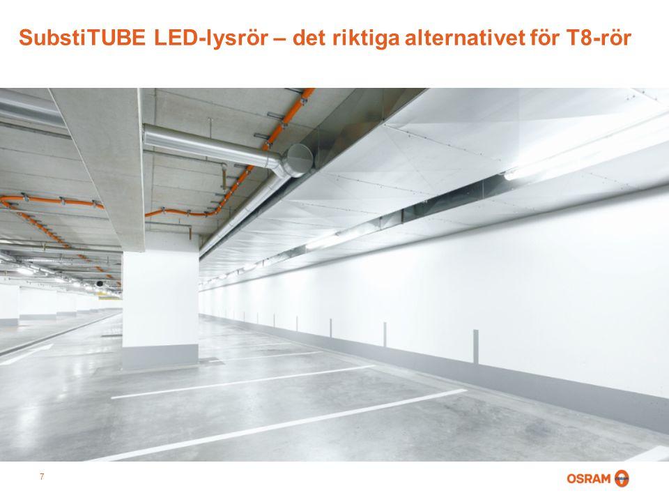 7 SubstiTUBE LED-lysrör – det riktiga alternativet för T8-rör