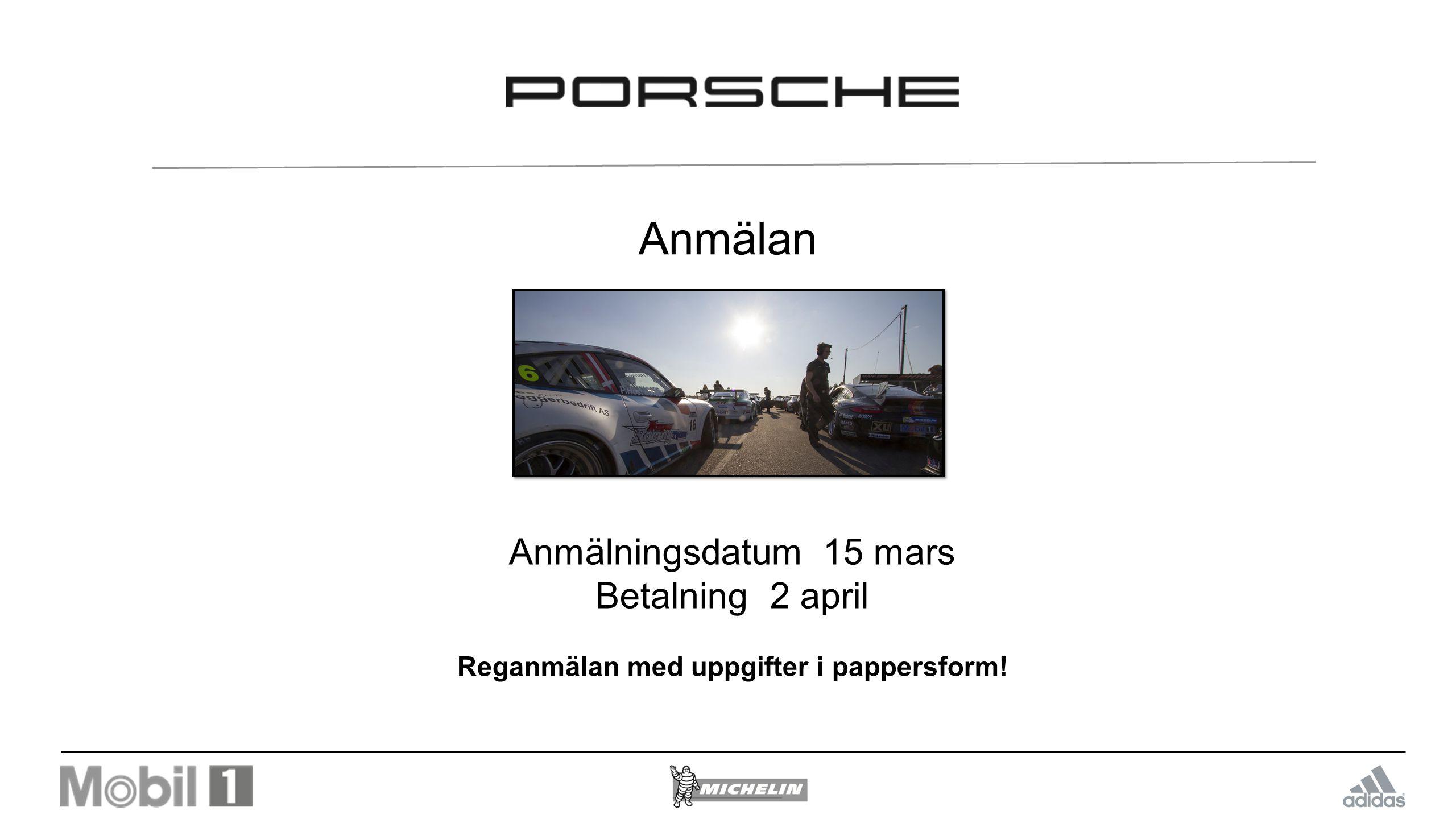 Swedish GT 2015 Anmälan:Anmälningsdatum15 mars Betalning 2 april Klasser:GT4 och GTA (Porsche).