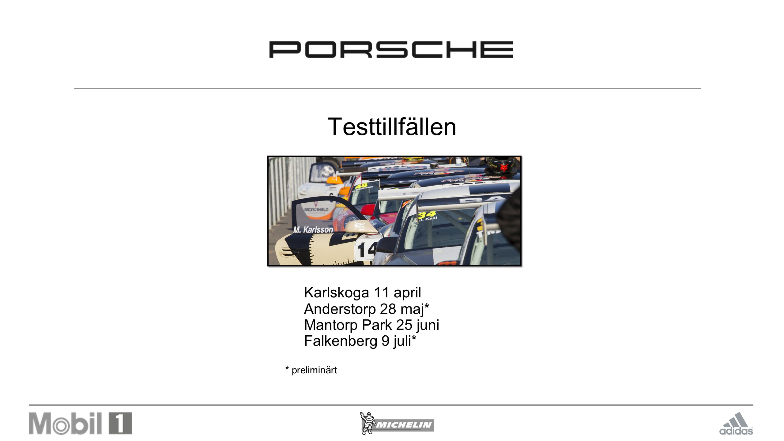 VIP Porsche VIP-hospitality i anslutning till STCC-loungen Entré Läktarplats Lunch