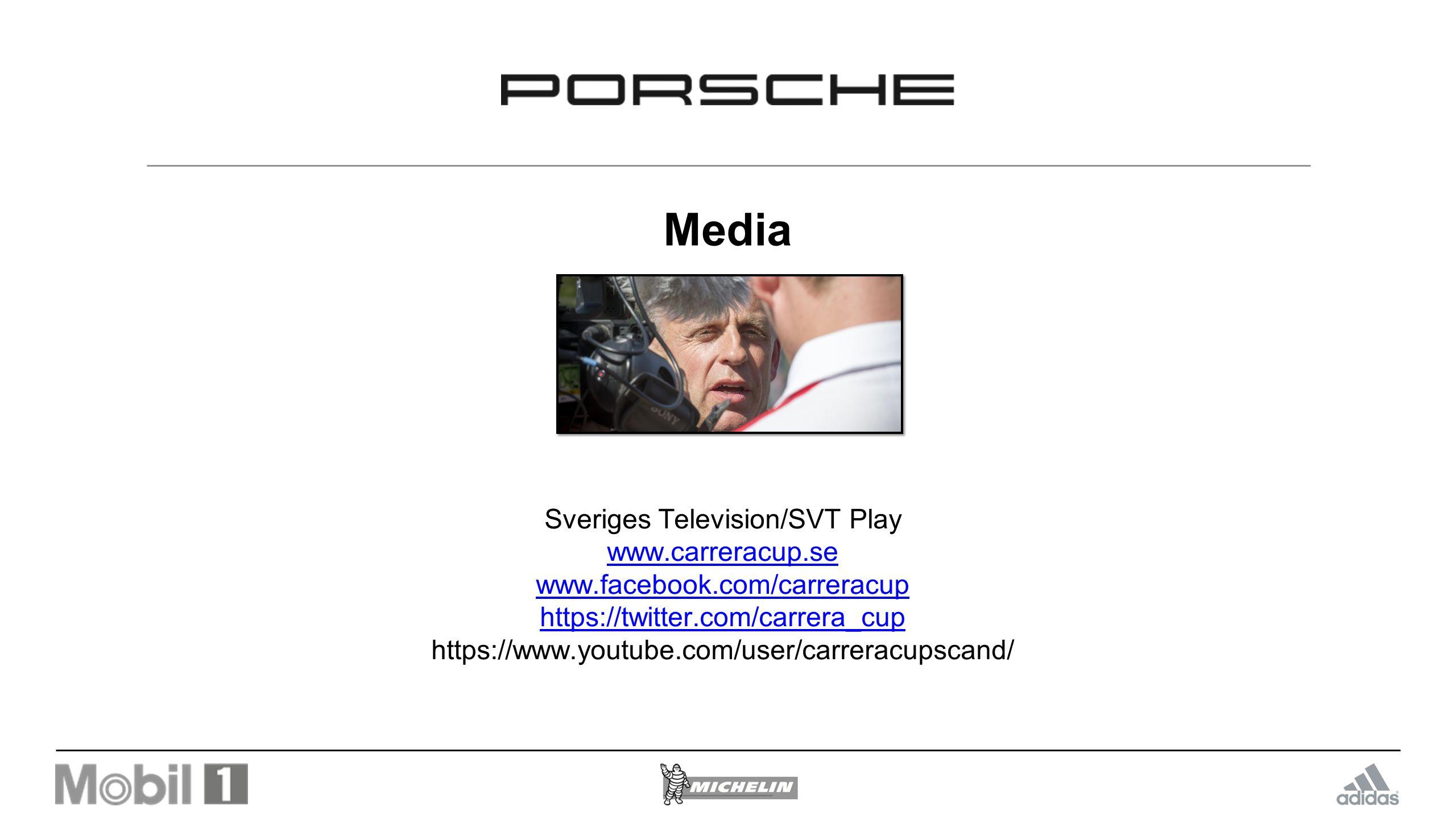 Media Sveriges Television/SVT Play www.carreracup.se www.facebook.com/carreracup https://twitter.com/carrera_cup https://www.youtube.com/user/carreracupscand/