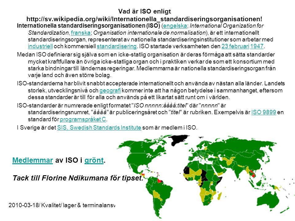 Vad är ISO enligt http://sv.wikipedia.org/wiki/Internationella_standardiseringsorganisationen! Internationella standardiseringsorganisationen (ISO) (e