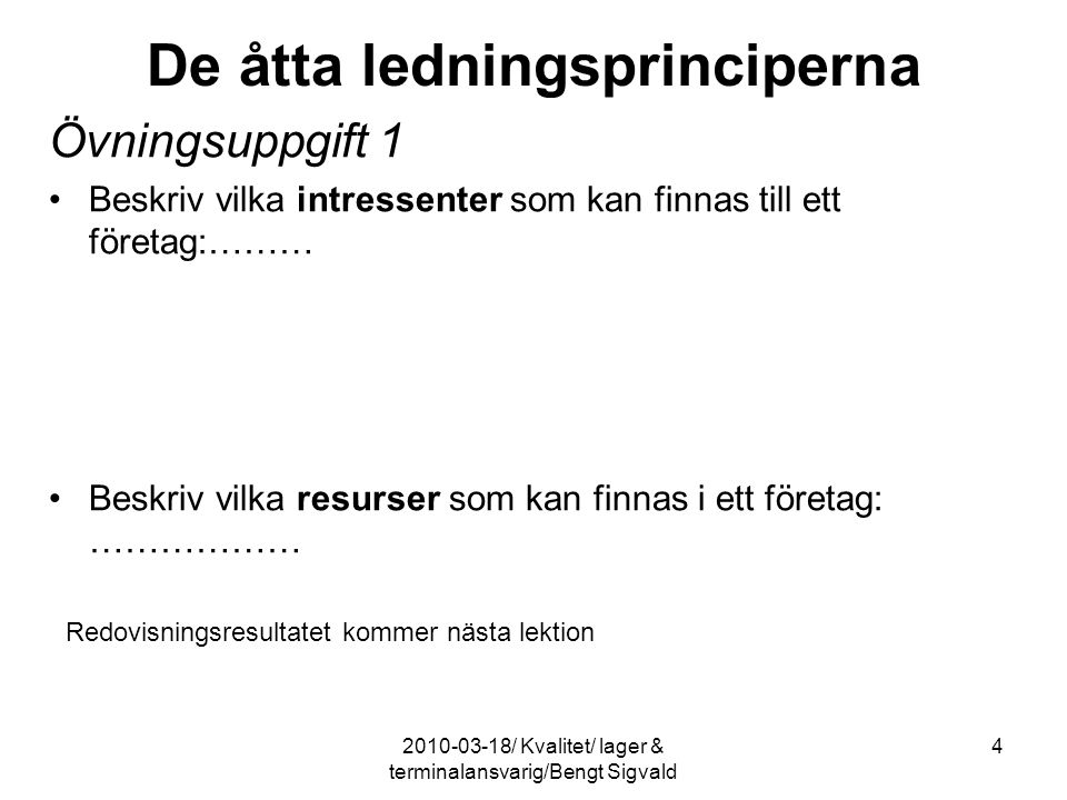 152010-03-18/ Kvalitet/ lager & terminalansvarig/Bengt Sigvald