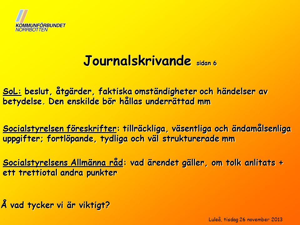 Journalskrivande sidan 6 SoL: beslut, åtgärder, faktiska omständigheter och händelser av betydelse.