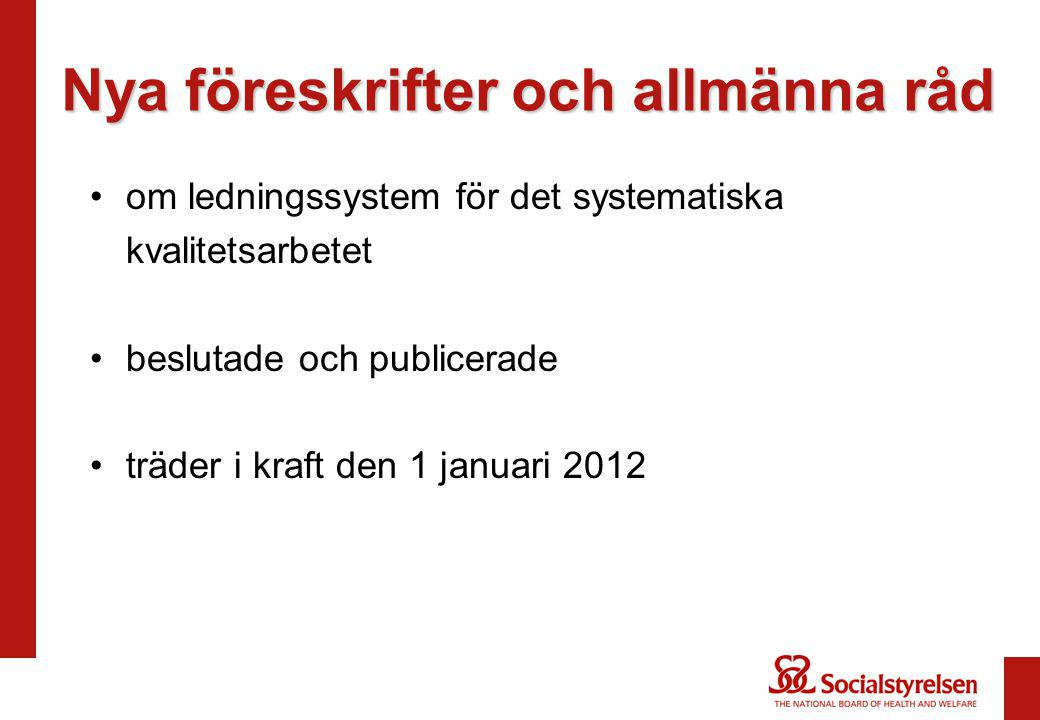 Nya föreskrifter och allmänna råd om ledningssystem för det systematiska kvalitetsarbetet beslutade och publicerade träder i kraft den 1 januari 2012
