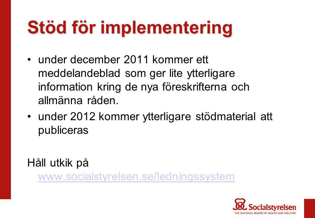Stöd för implementering under december 2011 kommer ett meddelandeblad som ger lite ytterligare information kring de nya föreskrifterna och allmänna rå