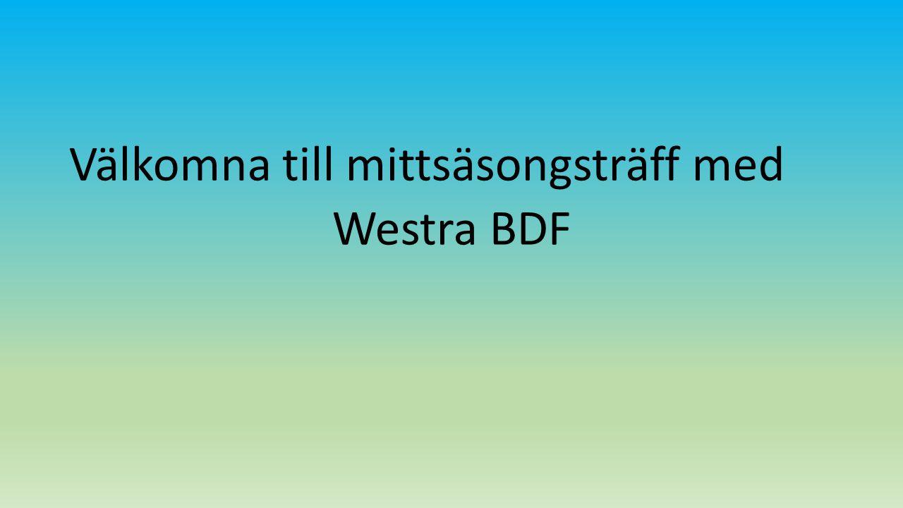 Välkomna till mittsäsongsträff med Westra BDF