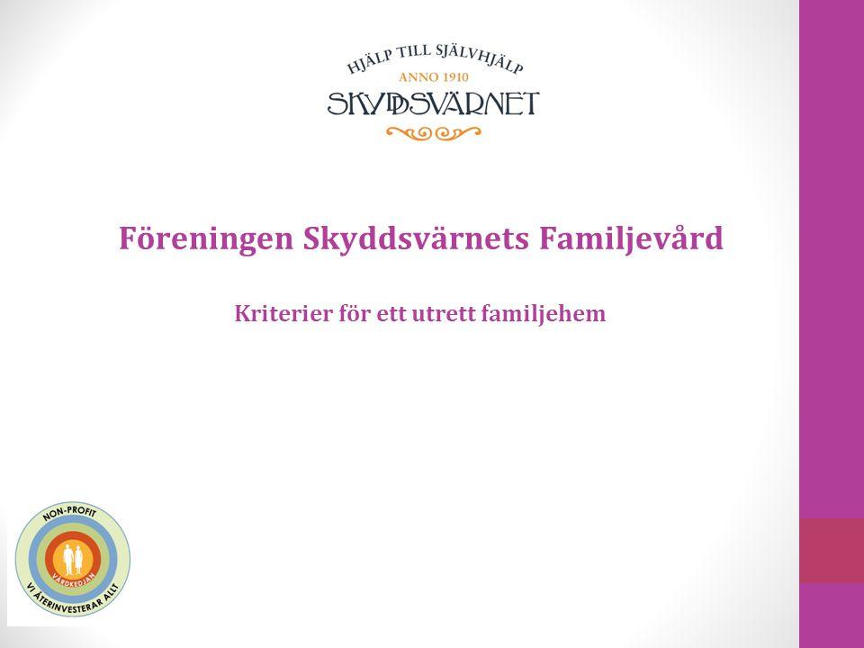 Föreningen Skyddsvärnets Familjevård Kriterier för ett utrett familjehem