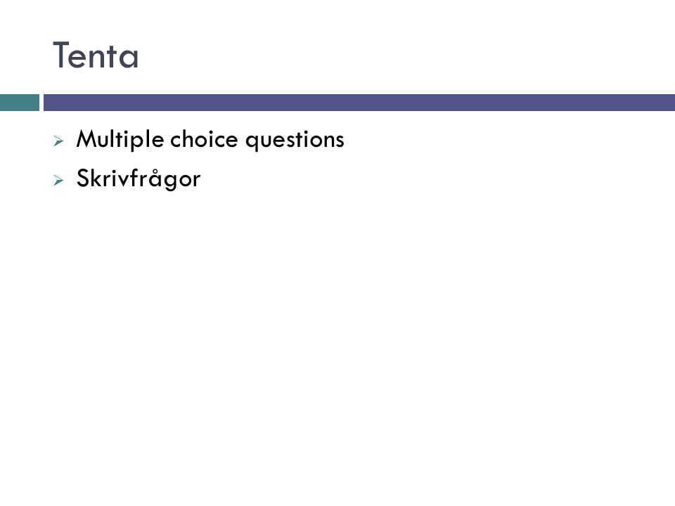 Tenta  Multiple choice questions  Skrivfrågor