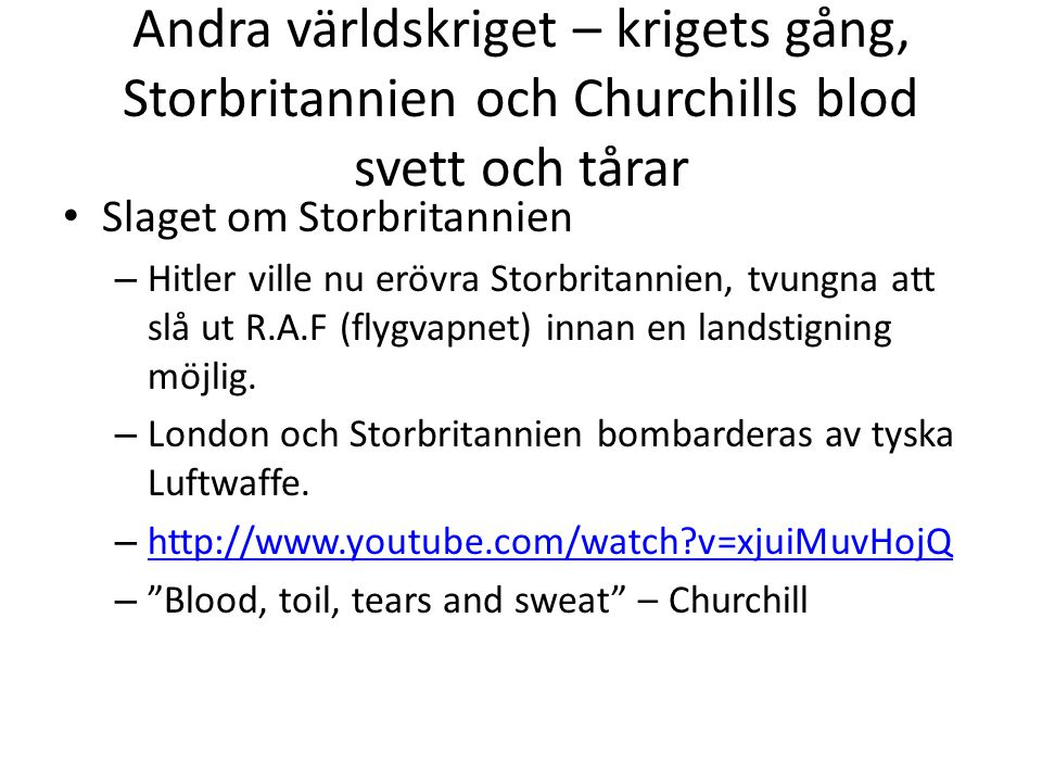 Andra världskriget – krigets gång, Storbritannien och Churchills blod svett och tårar Slaget om Storbritannien – Hitler ville nu erövra Storbritannien