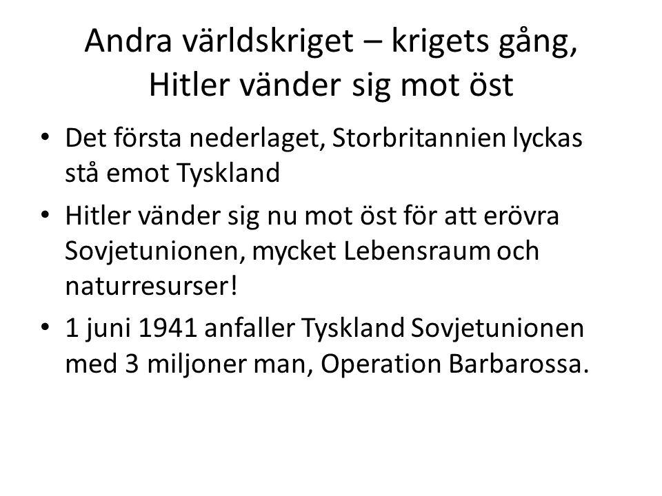 Andra världskriget – krigets gång, Hitler vänder sig mot öst Det första nederlaget, Storbritannien lyckas stå emot Tyskland Hitler vänder sig nu mot ö