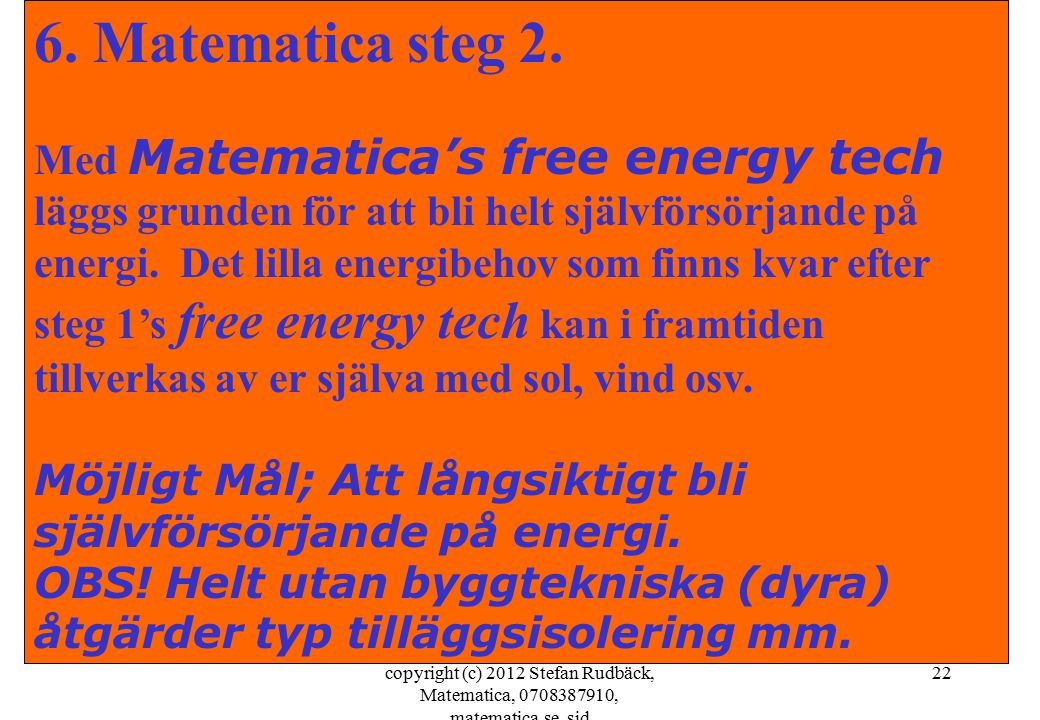 copyright (c) 2012 Stefan Rudbäck, Matematica, 0708387910, matematica.se, sid 22 6.