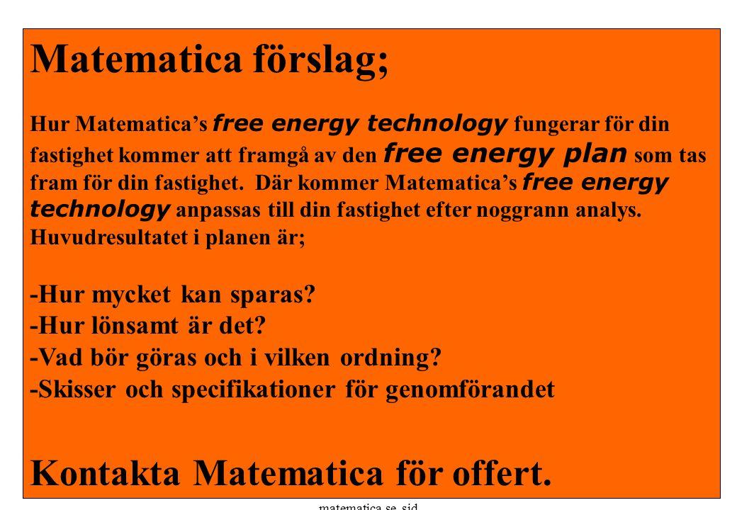 copyright (c) 2012 Stefan Rudbäck, Matematica, 0708387910, matematica.se, sid 23 Matematica förslag; Hur Matematica's free energy technology fungerar
