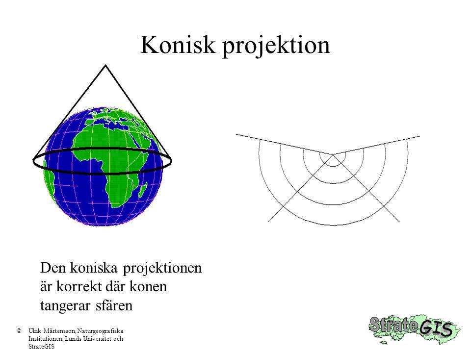 Azimutal projektion Används mest för de polnära områdena ©Ulrik Mårtensson, Naturgeografiska Institutionen, Lunds Universitet och StrateGIS