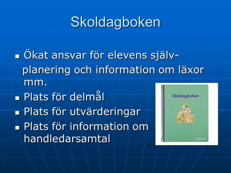 Skoldagboken Ökat ansvar för elevens själv- Ökat ansvar för elevens själv- planering och information om läxor mm.