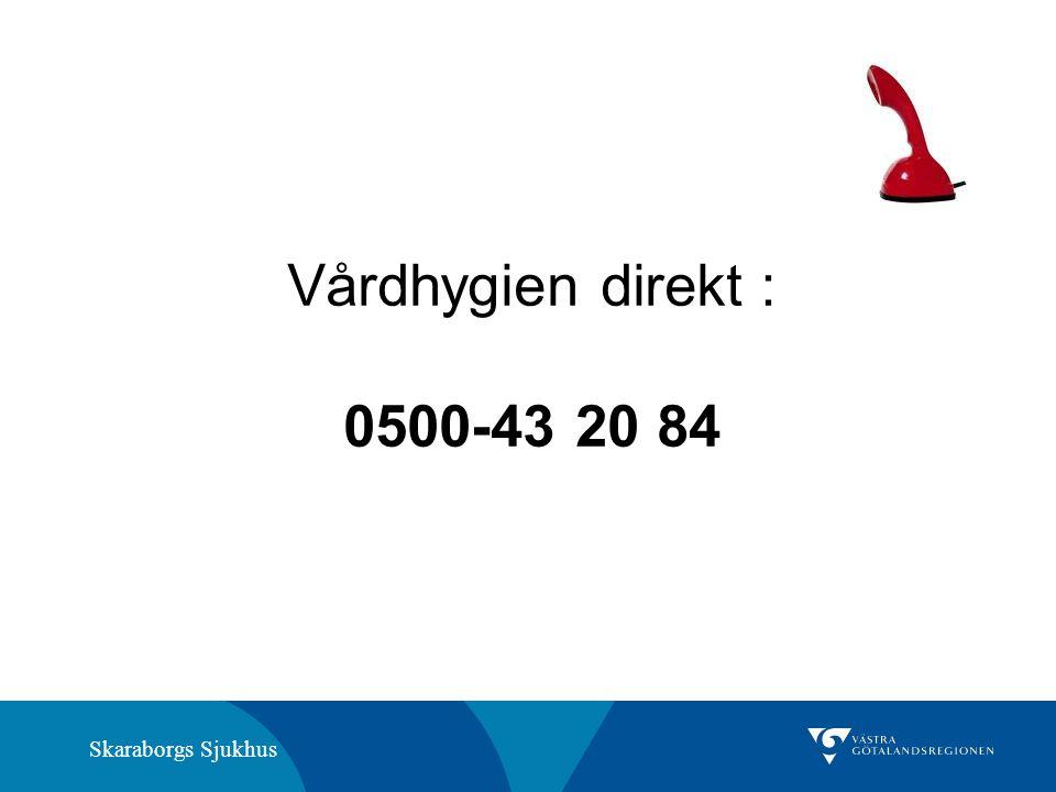 Skaraborgs Sjukhus Vårdhygien direkt : 0500-43 20 84