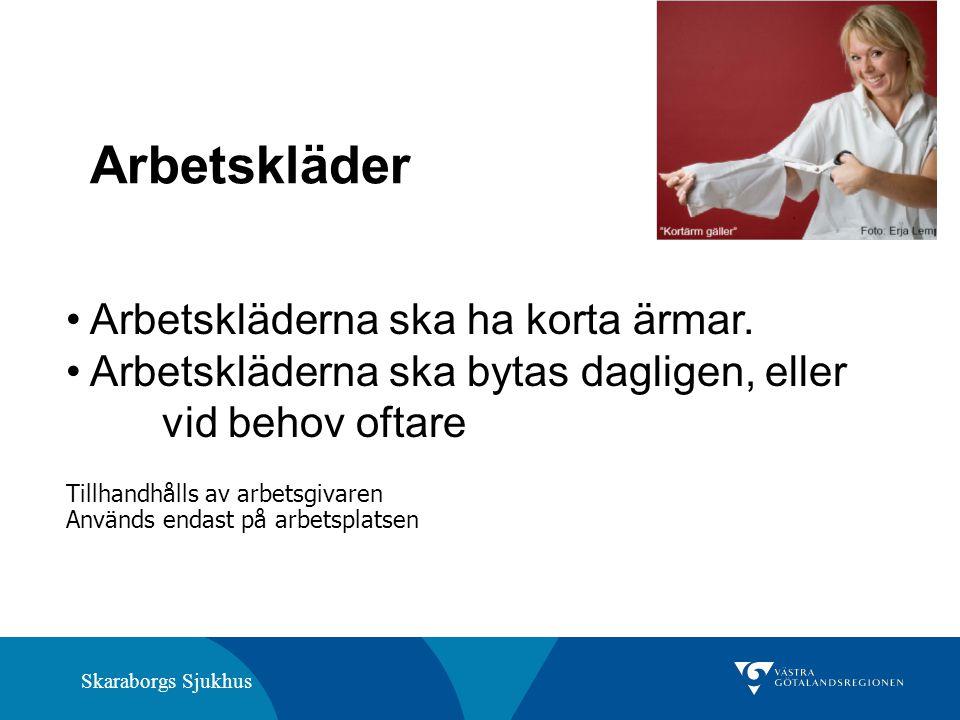 Skaraborgs Sjukhus Skyddshandskarna ska tas av direkt efter ett arbetsmoment och bytas ut mellan olika arbetsmoment.