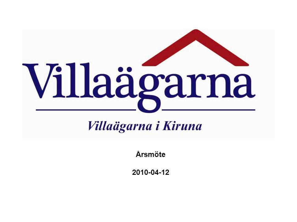 Verksamhetsberättelse 2009 Villaägarna i Kiruna har lagt ett år bakom sig och lämnar här en redogörelse för verksamhetsåret 1/1-31/12, 2009.