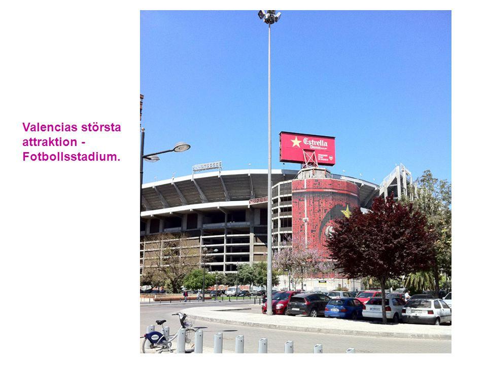 Valencias största attraktion - Fotbollsstadium.