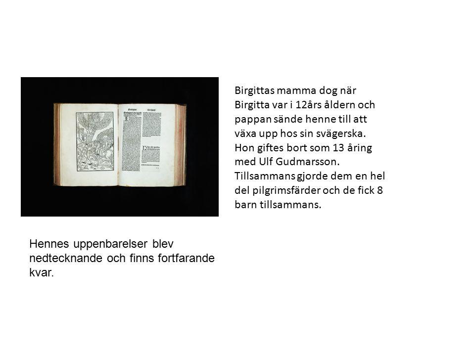 Birgittas mamma dog när Birgitta var i 12års åldern och pappan sände henne till att växa upp hos sin svägerska. Hon giftes bort som 13 åring med Ulf G