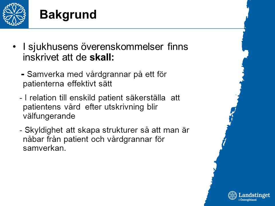 Bakgrund I sjukhusens överenskommelser finns inskrivet att de skall: - Samverka med vårdgrannar på ett för patienterna effektivt sätt - I relation til