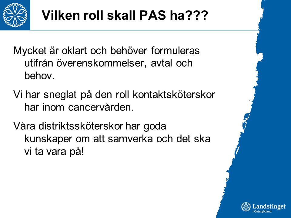 Vilken roll skall PAS ha??.