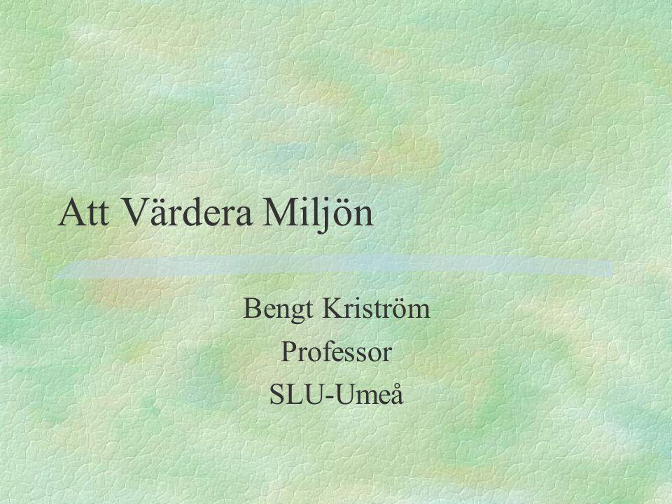 Bengt Kriström Professor SLU-Umeå Att Värdera Miljön