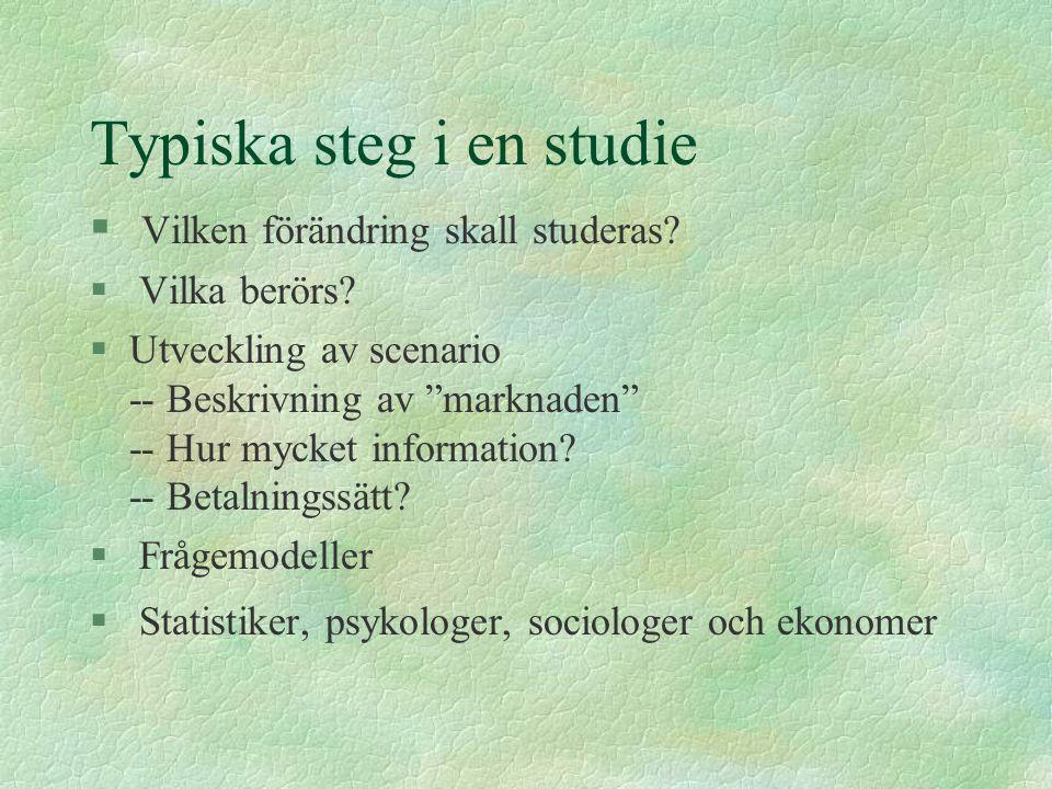 Typiska steg i en studie § Vilken förändring skall studeras.