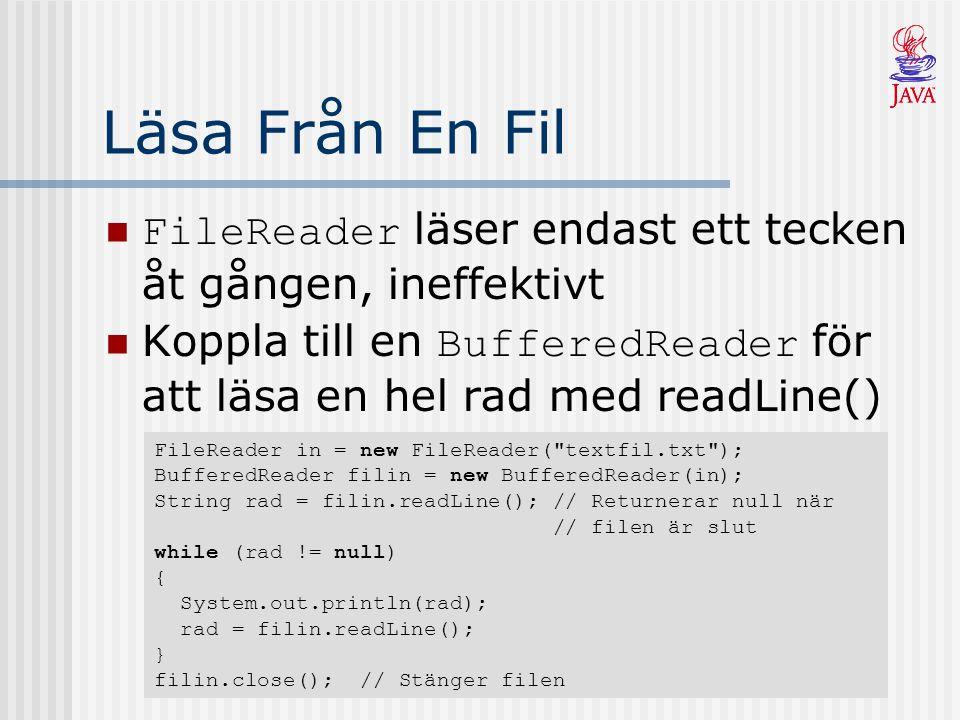 Läsa/Skriva Objekt Till Fil Serialisering är en teknik för att enkelt och smidigt spara och hämta objekt till en ström Gör det möjligt att lagra objektets data på en fil Eller att skicka objektet via en kommunikationsförbindelse Klasserna som används är: ObjectOutputStream, FileOutputStream ObjectInputStream, FileInputStream
