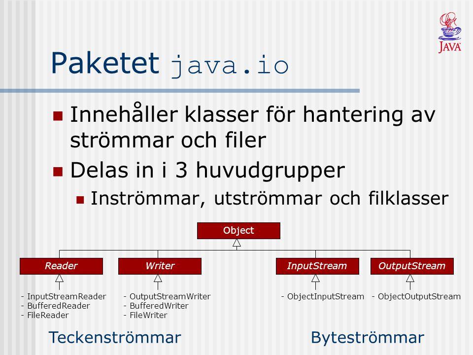 Standardströmmar i Java När ett Java program startas finns det tre fördefinierade strömmar System.in (InputStream) Inmatning från tangentbordet System.out (PrintStream) Utmatning till bildskärm System.err (PrintStream) Felutskrift till bildskärm InputStream läser en byte i taget Väldigt opraktiskt.