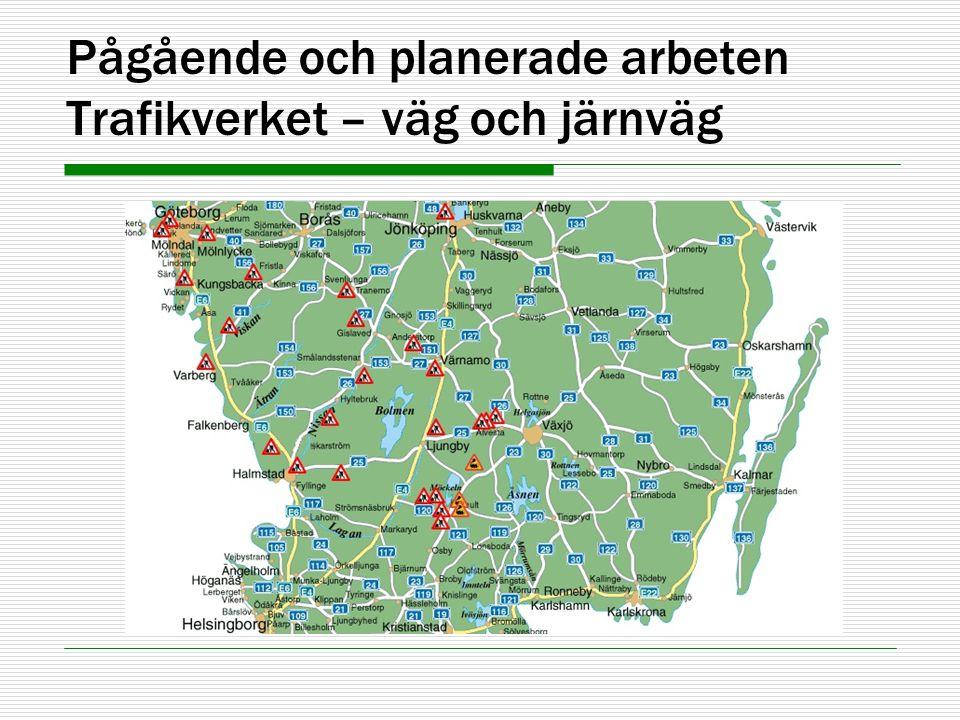 Pågående och planerade arbeten Trafikverket – väg och järnväg