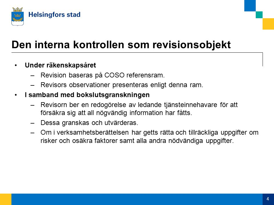 Den interna kontrollen som revisionsobjekt Under räkenskapsåret –Revision baseras på COSO referensram.