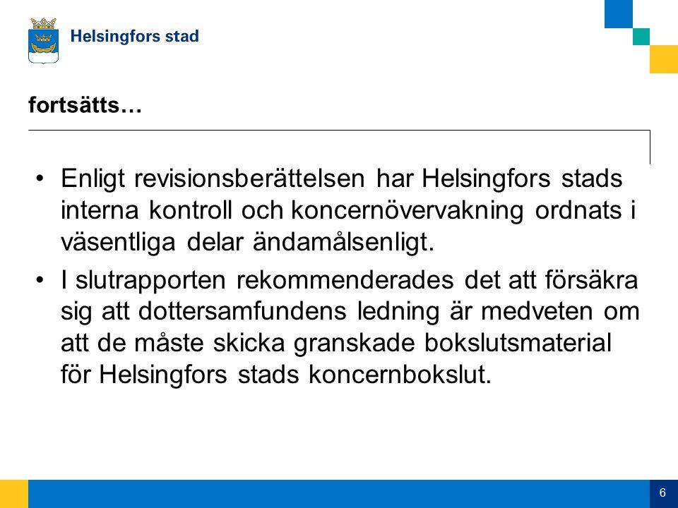 fortsätts… Enligt revisionsberättelsen har Helsingfors stads interna kontroll och koncernövervakning ordnats i väsentliga delar ändamålsenligt.