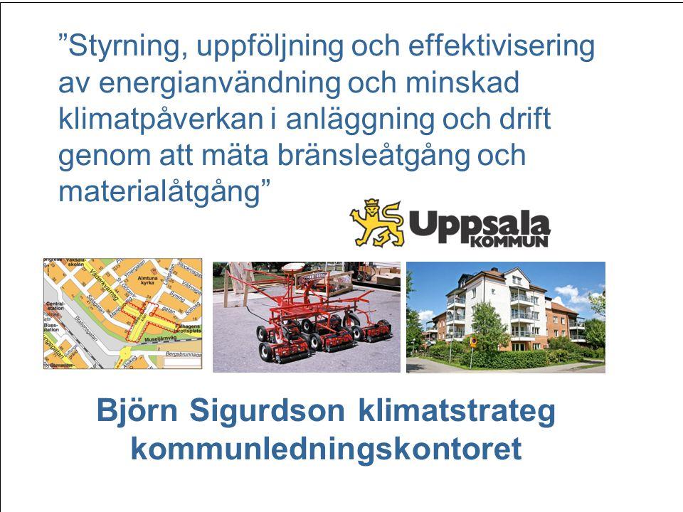 """""""Styrning, uppföljning och effektivisering av energianvändning och minskad klimatpåverkan i anläggning och drift genom att mäta bränsleåtgång och mate"""