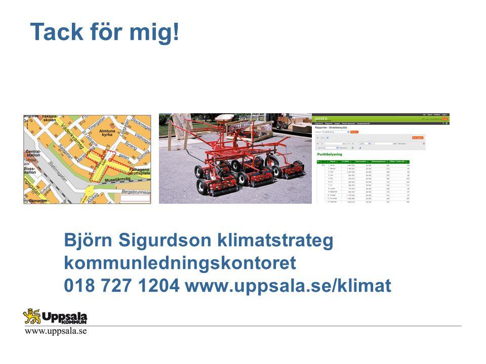 Björn Sigurdson klimatstrateg kommunledningskontoret 018 727 1204 www.uppsala.se/klimat Tack för mig!