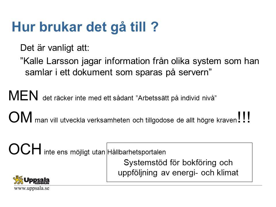 """Det är vanligt att: """"Kalle Larsson jagar information från olika system som han samlar i ett dokument som sparas på servern"""" MEN det räcker inte med et"""