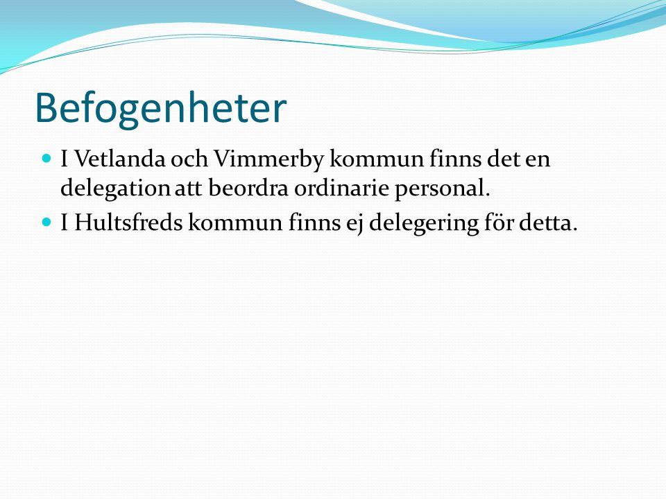 Befogenheter I Vetlanda och Vimmerby kommun finns det en delegation att beordra ordinarie personal. I Hultsfreds kommun finns ej delegering för detta.