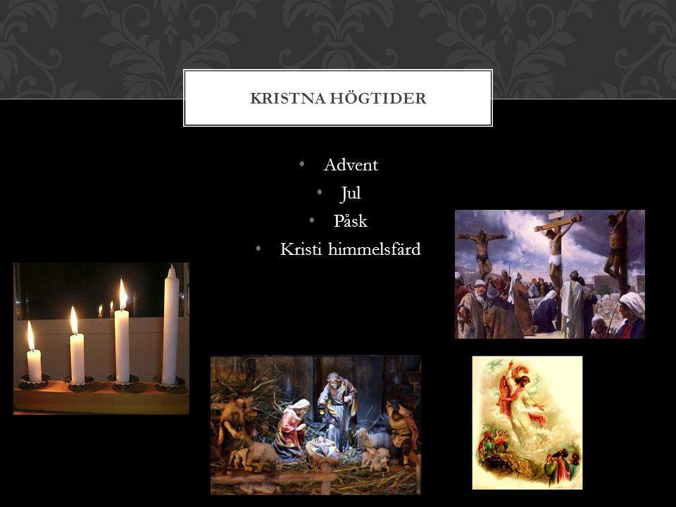 Advent Jul Påsk Kristi himmelsfärd KRISTNA HÖGTIDER