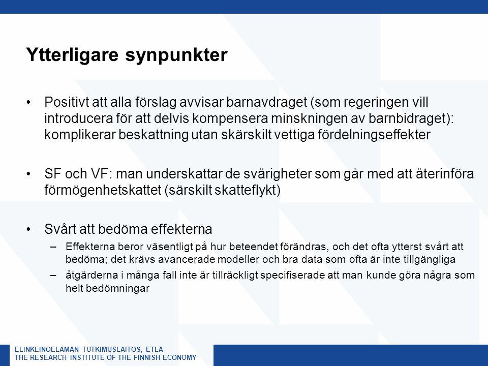 ELINKEINOELÄMÄN TUTKIMUSLAITOS, ETLA THE RESEARCH INSTITUTE OF THE FINNISH ECONOMY Ytterligare synpunkter Positivt att alla förslag avvisar barnavdrag